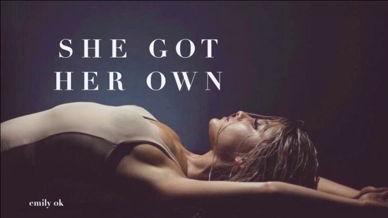 «She got her own» est...