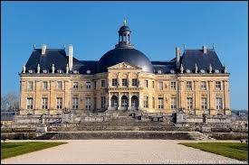 Petit tour du côté de la région Île-de-France, dans le département de la Seine-et-Marne. Comment s'appelle ce château construit pour Nicolas Fouquet ?