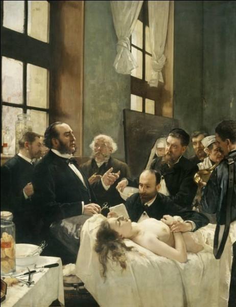 """Qui est l'auteur de cette toile intitulée """"Avant l'opération du Docteur Pean"""" ?"""