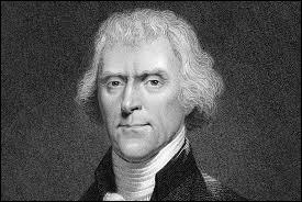 Thomas Jefferson fut président des États-Unis au XVIIIe siècle.