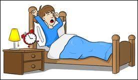 Tu te réveilles le matin, que fais-tu ?