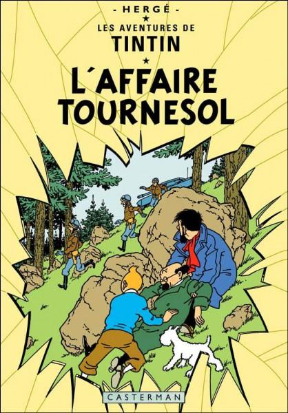 """Dans l'ordre chronologique, l'album de """"L'affaire Tournesol"""" est sorti..."""