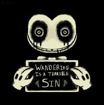 "Comment trouve-t-on le Bendy ""Wandering is a terrible sin."" ?"