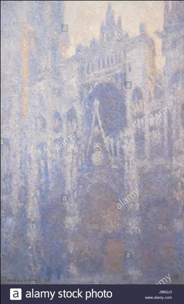 Claude Monet a peint une cathédrale à différentes heures de la journée ; quelle est cette cathédrale ?