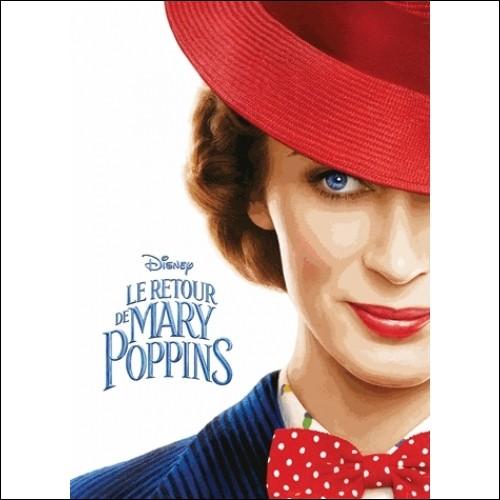 """Qui joue le nouveau rôle de Mary Poppins dans """"Le retour de Mary Poppins"""" ?"""