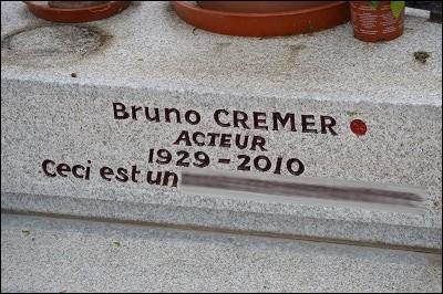 """Quel est l'épitaphe complète de Bruno Cremer, disparu en 2010 ? """"Ceci est ..."""
