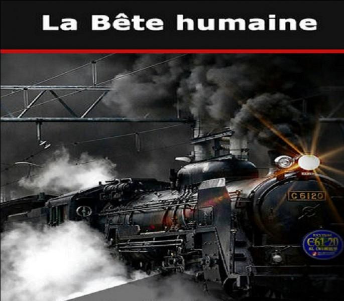 """Qui est l'auteur du roman ''La Bête humaine'', dix-septième volume de la série """"Les Rougon-Macquart"""" ?"""