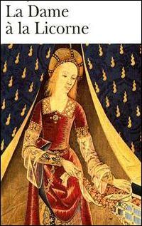 """Quelle romancière américaine ayant connu le succès avec le roman """"La jeune fille à la perle"""" a imaginé les circonstances de la conception de la tapisserie """"La dame à la licorne"""" dans le roman éponyme ?"""