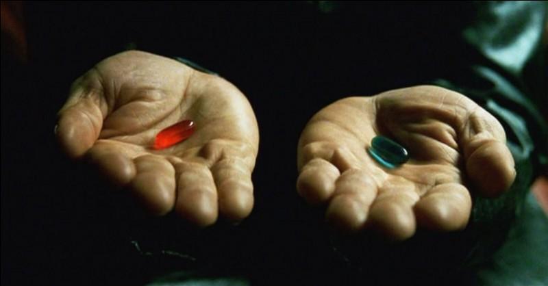 """""""Tu prends la pilule bleue, l'histoire s'arrête là, tu te réveilles dans ton lit, et tu crois ce que tu veux. Tu prends la pilule rouge, tu restes au Pays des Merveilles et je te montre jusqu'où va le terrier.""""Cela vient de quel film ?"""