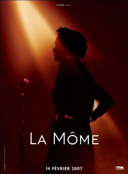 """Qui a réalisé le film """" La Môme """" sorti en 2007 et retraçant la vie d'Edith ?"""