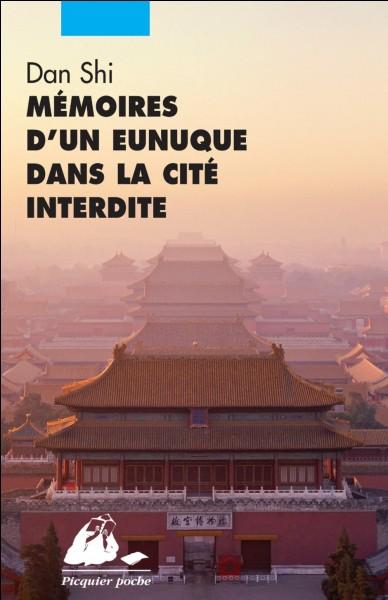 A l'époque de la Chine Impériale, les eunuques avaient un devoir impératif s'ils voulaient postuler à une fonction administrative !