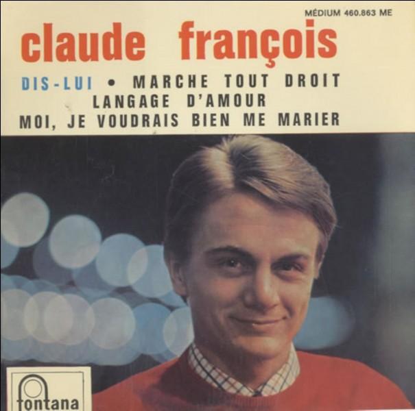 """Dans quelle chanson Claude François avait-il """"plus d'appétit qu'un barracuda"""" ?"""
