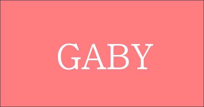 On va commencer par ce prénom : Gaby !