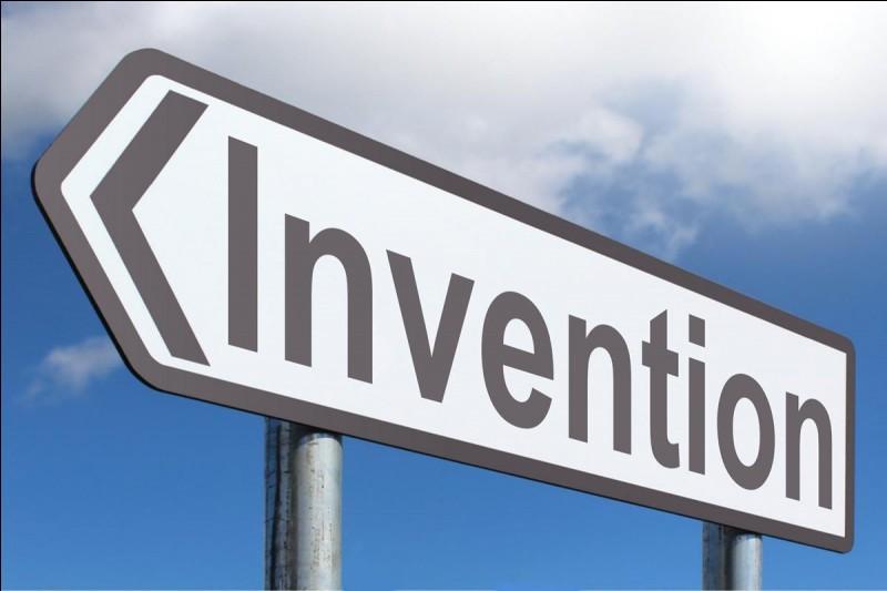 Donne une invention :