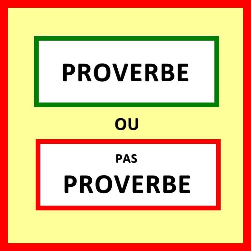 Proverbe ou pas proverbe ?