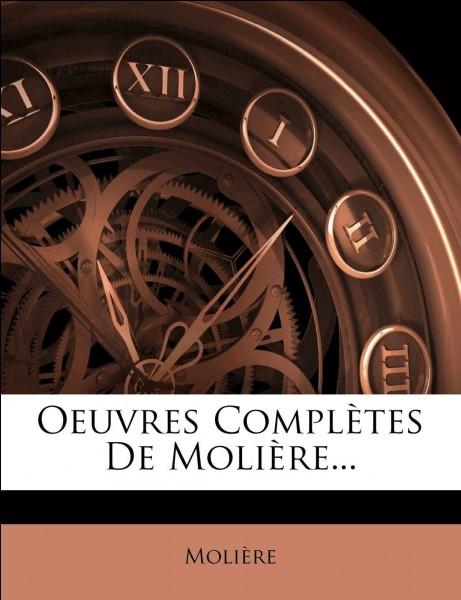 Durant quel siècle le dramaturge et comédien Molière a-t-il vécu ?