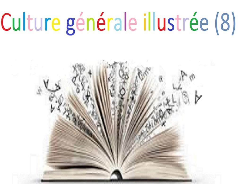 Culture générale illustrée (8)