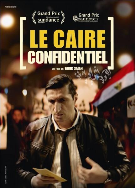 """""""Le Caire confidentiel"""" est un long-métrage réalisé par Tarik Saleh."""