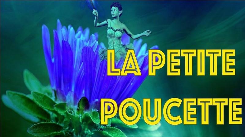 """Qui est l'auteur du conte """"La Petite Poucette"""" ?"""