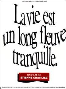 """En quelle année est sorti le film """"La Vie est un long fleuve tranquille"""" ?"""