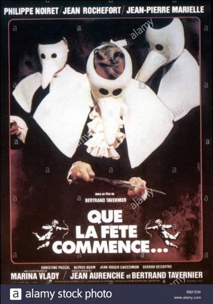 """""""Que la fête commence"""" est un film joué par Philippe Noiret."""