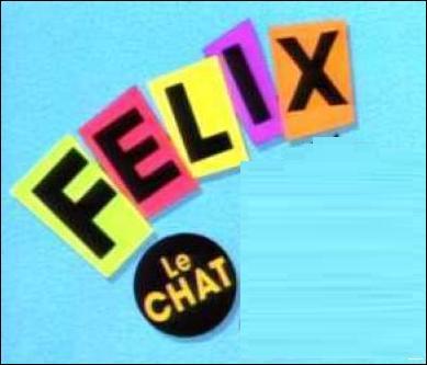 Félix le chat est…