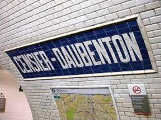 Station de la ligne 7, ''Censier - Daubenton'' fut mise en service le 15 février 1930. Devant son nom d'une part à censier, qui signifiait cul-de-sac, elle le doit également à Louis Jean-Marie daubenton (1716-1799). Médecin, premier directeur du Muséum national d'histoire naturelle, quel était son autre activité ?