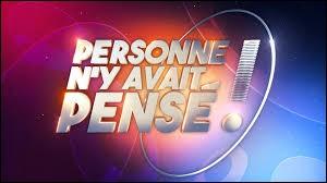 """Qui présente le jeu télévisé """"Personne n'y avait pensé"""" sur France 3 ?"""