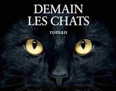 """Quel écrivain français a écrit """"Demain les chats"""" ?"""
