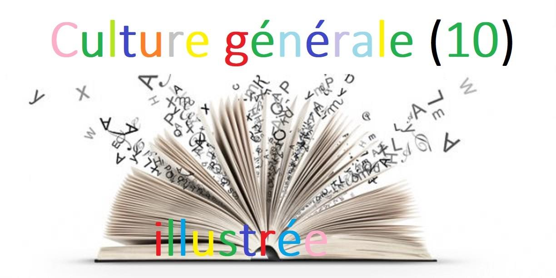 Culture générale illustrée (10)