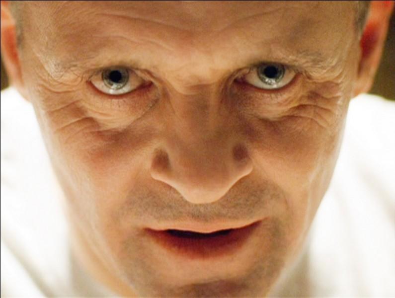 """Quel est le psychopathe connu et reconnu pour son côté cannibale dans le film """"Le Silence des agneaux"""" ?"""