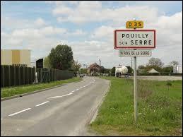 Nous sommes dans l'Aisne à l'entrée de Pouilly-en-Serre. Nous nous trouvons en région ...