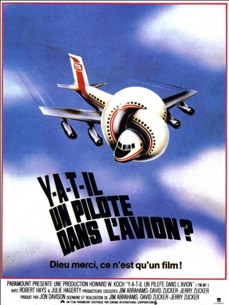 """Y a-t-il encore un pilote dans l'avion"""" est un film interprété par Leslie Nielsen."""