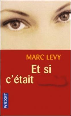 Ce livre a été écrit par Marc Lévy : Et si c'était…