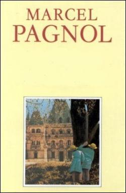 Marcel Pagnol a écrit 'La gloire de mon père' et…