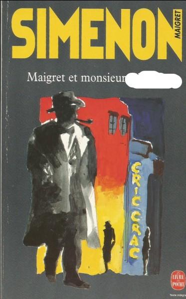 """Et dans le dernier Maigret, paru en 1972, quel nom porte le """"monsieur"""" ?"""