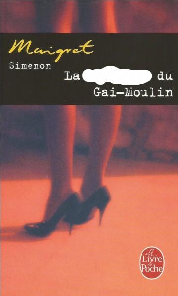 Quelle femme était du Gai-Moulin ?