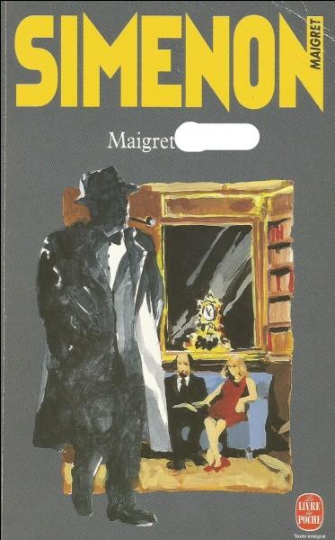 Et là, que fait Maigret ?