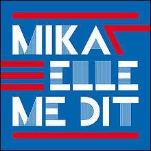 """Quelle comédienne française figure dans le clip de Mika """"Elle me dit"""" ?"""
