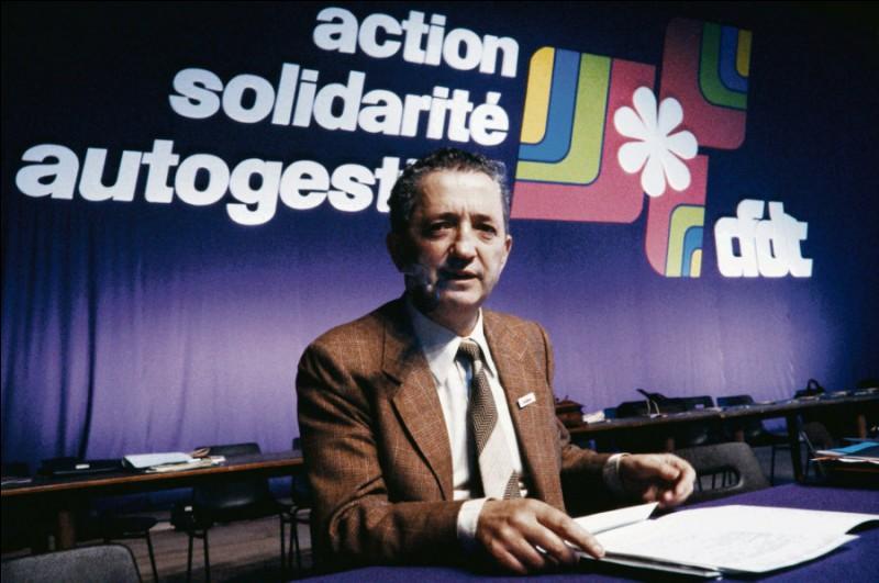 Ce syndicaliste, qui a dirigé la CFDT de 1971 à 1988, c'est ... Maire.