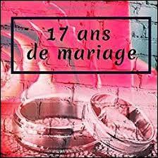 À quelles noces correspondent 17 ans de mariage ?