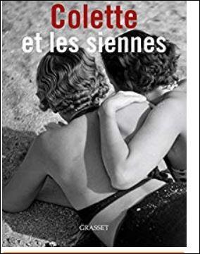 """""""Colette et les Siennes"""" une histoire vraie qui évoque durant la première guerre mondiale la vie des femmes sans les hommes. On y découvre une Colette méconnue, entourée d' amies artistes, dont Musidora dîte Musy. Qui est l'auteure de cette superbe biographie ?"""