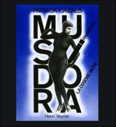 2013- Quel est le titre du film de Patrick Cazals retraçant l'histoire de Musidora première vamp, égérie des surréalistes et pionnière du cinéma muet ?