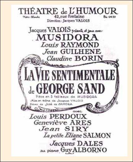 """Musidora s'est éloignée du 7e Art dans les années 1930-1945 pour des raisons familiales et financières. Elle s'est consacrée à l'écriture de quelques pièces de théâtre dont """"La vie sentimentale de George Sand """" . Pourquoi George Sand précisément ?"""