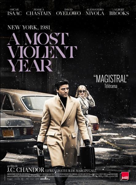 """""""A Most violent year"""" est un film mis en scène par J. C. Chandor."""