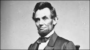 Cet homme politique, élu à deux reprises Président des États-Unis, en novembre 1860 et en novembre 1864, a Il a marqué l'histoire de son pays en abolissant l'esclavage : il se prénomme ...