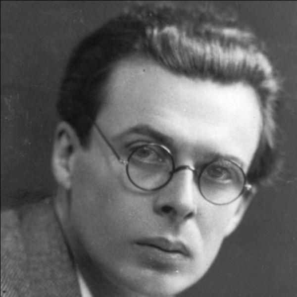 """Cet écrivain britannique, surtout connu pour son roman d'anticipation """"Le Meilleur des mondes"""", se prénomme ..."""