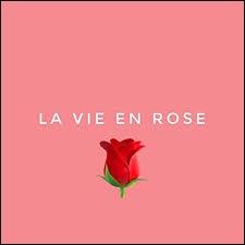 Voyez-vous la vie en rose ?