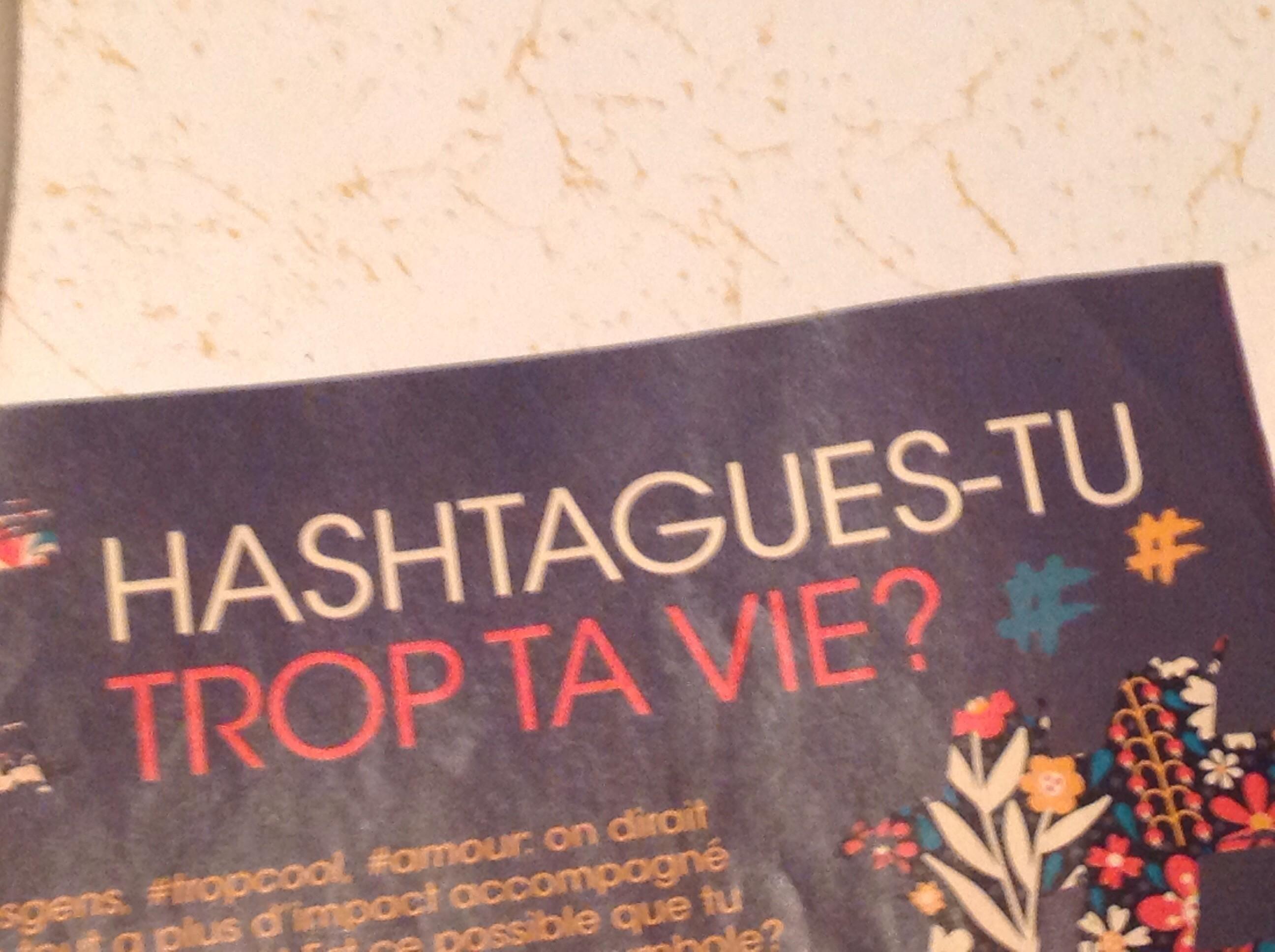 Hashtagues-tu trop ta vie ?