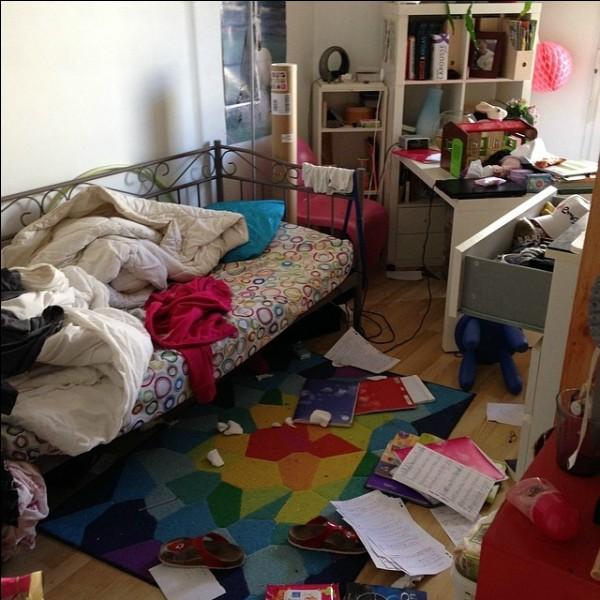 Ta mère te demande de ranger ta chambre.